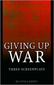 Giving up War: Three Screenplays