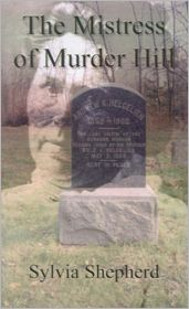 The Mistress of Murder Hill: The Serial Killings of Belle Gunness - Sylvia Elizabeth Shepherd