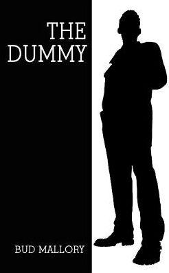 The Dummy - Bud Mallory