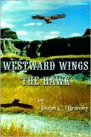 Westward Wings the Hawk - Joseph C. Bransby