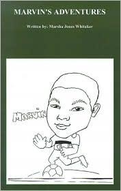 Marvin's Adventures - Marsha Jones Whitaker