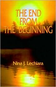 The End from the Beginning - Nina J. Lechiara