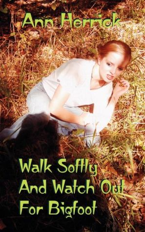 Walk Softly And Watch Out For Bigfoot