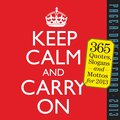 Keep Calm and Carry on Calendar: 365 Quotes, Slogans and Mottos (Page a Day Calendar)