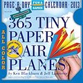 365 Tiny Paper Airplanes 2013 (Page a Day Fun & Games Calendr)