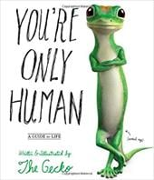 You're Only Human: A Survival Guide for Modern Civilization - The Gecko