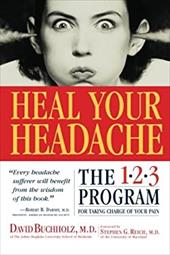 Heal Your Headache: The 1-2-3 Program for Taking Charge of Your Headaches - Buchholz, David / Reich, Stephen G.