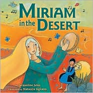 Miriam in the Desert - Jacqueline Jules, Natascia Ugliano (Illustrator)