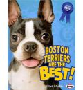 Boston Terriers Are the Best! - Elaine Landau