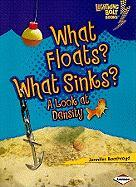 What Floats? What Sinks?: A Look at Density (Lightning Bolt Books: Exploring Physical Science)
