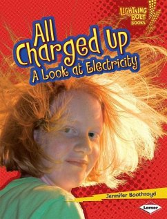 All Charged Up: A Look at Electricity - Boothroyd, Jennifer
