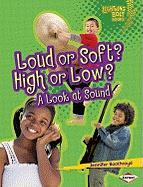 Loud or Soft? High or Low?: A Look at Sound