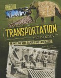 Ancient Transportation Technology: From Oars to Elephants (Technology in Ancient Cultures) - Woods, Michael