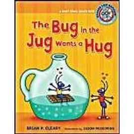 The Bug in the Jug Wants a Hug: A Short Vowel Sounds Book - Brian P. Cleary