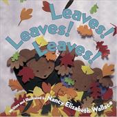 Leaves! Leaves! Leaves! - Wallace, Nancy Elizabeth