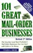 101 Great Mail-Order Businesses, Revised 2nd Edition: The Very Best (and Most Profitable!) Mail-Order Businesses You Can Start with Little or No Money