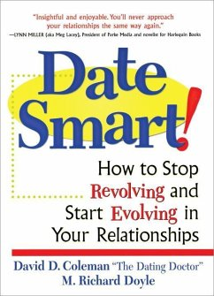 Date Smart!: How to Stop Revolving and Start Evolving in Your Relationships - Coleman, David D. Doyle, Richard