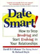 Date Smart!: How to Stop Revolving and Start Evolving in Your Relationships