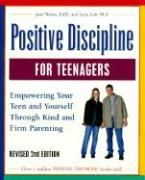 Positive Discipline for Teenagers: Empowering Your Teen and Yourself Through Kind and Firm Parenting