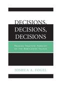 Decisions, Decisions, Decisions - Joshua A. Fogel