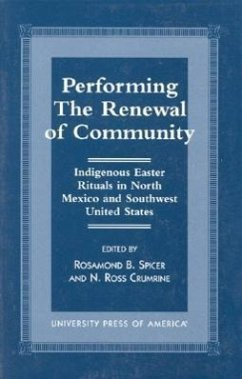 Performing the Renewal of Community: Indigenous Easter Rituals in North Mexico and Southwest United States - Crumrine, Ross N.