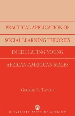 Practical Application of Social Learning Theories in Educating Young African-American Males - Taylor, George R.