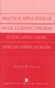 Practical Application of Social Learning Theories in Educating Young African-American Males - George R. Taylor