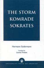 The Storm Komrade Sokrates - Hermann Sudermann (author), Lauren Friesen (translator)