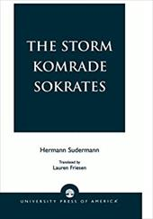 The Storm Komrade Sokrates - Sudermann, Hermann / Friesen, Lauren