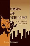 Planning and Social Science: A Humanistic Approach