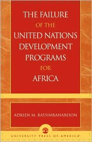 Failure Of The United Nations Development Programs For Africa - Adrien M. Ratsimbaharison
