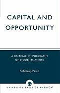 Capital and Opportunity: A Critical Ethnography of Students At-Risk