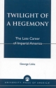 Twilight of a Hegemony - George Liska