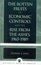 Rotten Fruits of Economic Controls and the Rise from the Ashes, 1965-1989 - Thomas E. Hall
