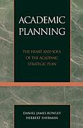 Academic Planning: The Heart and Soul of the Academic Strategic Plan