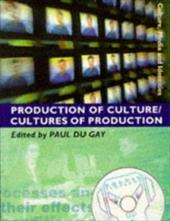 Production of Culture/Cultures of Production - Du Gay, Paul