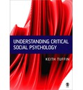 Understanding Critical Social Psychology - Keith Tuffin