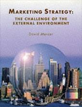 Marketing Strategy: The Challenge of the External Environment - Mercer, David