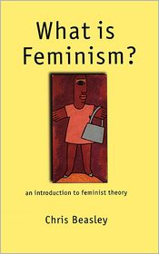 What Is Feminism? - Chris Beasley
