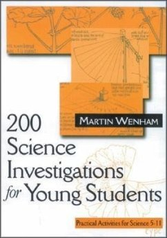 200 Science Investigations for Young Students: Practical Activities for Science 5 - 11 - Wenham, Martin