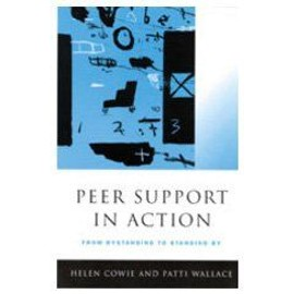 Peer Support in Action: From Bystanding to Standing by - Helen Cowie