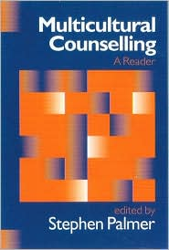 Multicultural Counselling: A Reader - Stephen Palmer (Editor)