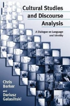 Cultural Studies and Discourse Analysis: A Dialogue on Language and Identity - Barker, Christopher Galasinski, Dariusz, Dr
