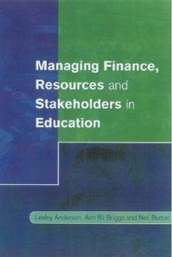 Managing Finance, Resources and Stakeholders in Education - Anderson, Lesley Briggs, Ann Burton, Neil