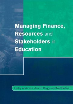 Managing Finance, Resources and Stakeholders in Education - Anderson, Lesley Briggs, Ann R. J. Burton, Neil