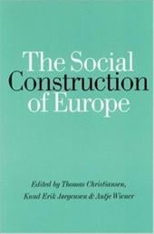 The Social Construction of Europe - Christiansen, Thomas / Jorgensen, Knud Erik / Wiener, Antje