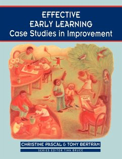 Effective Early Learning: Case Studies in Improvement - Pascal, Christine Bertram, Tony