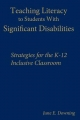 Literacy Strategies for Students With Significant Disabilities - June E. Downing