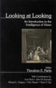 Looking at Looking - Theodore E. Parks; Theodore E. Parks