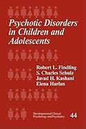 Psychotic Disorders in Children and Adolescents